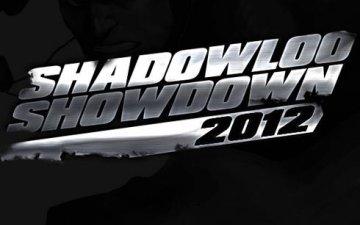 Shadowloo Showdown 2012 Trailer : March Edition